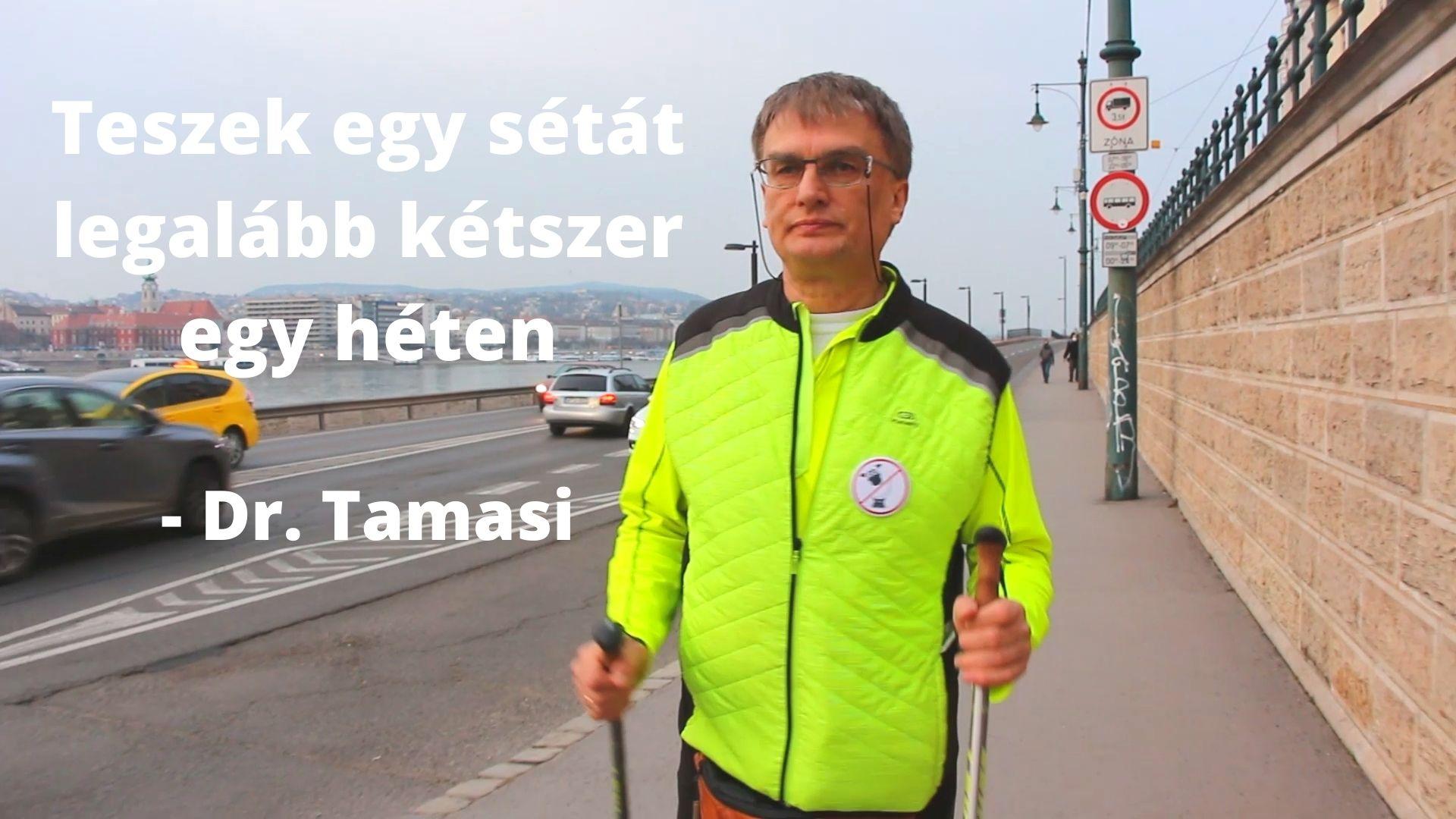 Teszek egy sétát legalább kétszer egy héten – Dr. Tamasi József