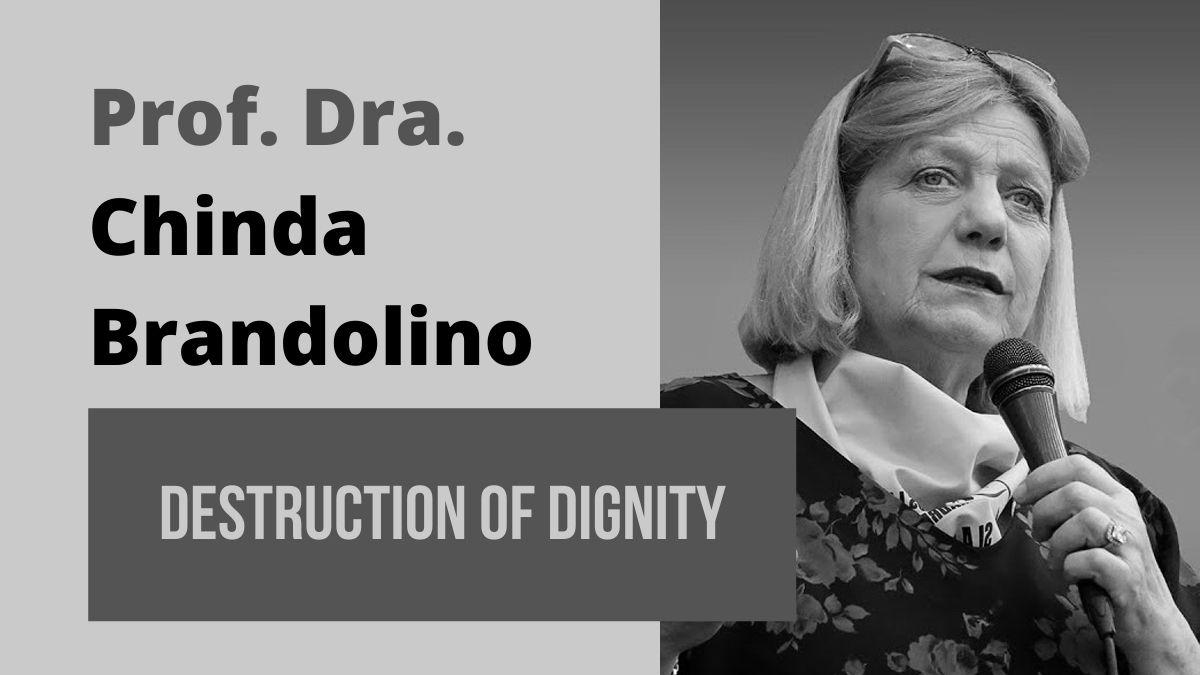18-17 Prof. Dra. Chinda Brandolino (ARG): Annulation of dignity: Vaccines, pandemic, slavery