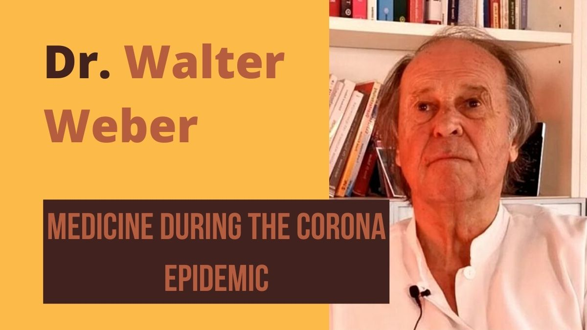 18-12 Dr. Walter Weber (Germany): Medicine during the Corona epidemic
