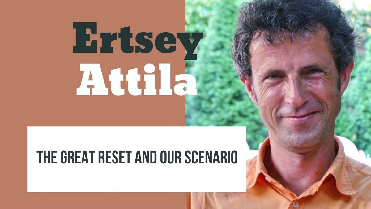 17-11 Ertsey Attila (HU) – The Great Reset and our Agenda disguised as an epidemic – Humanity at crossroads