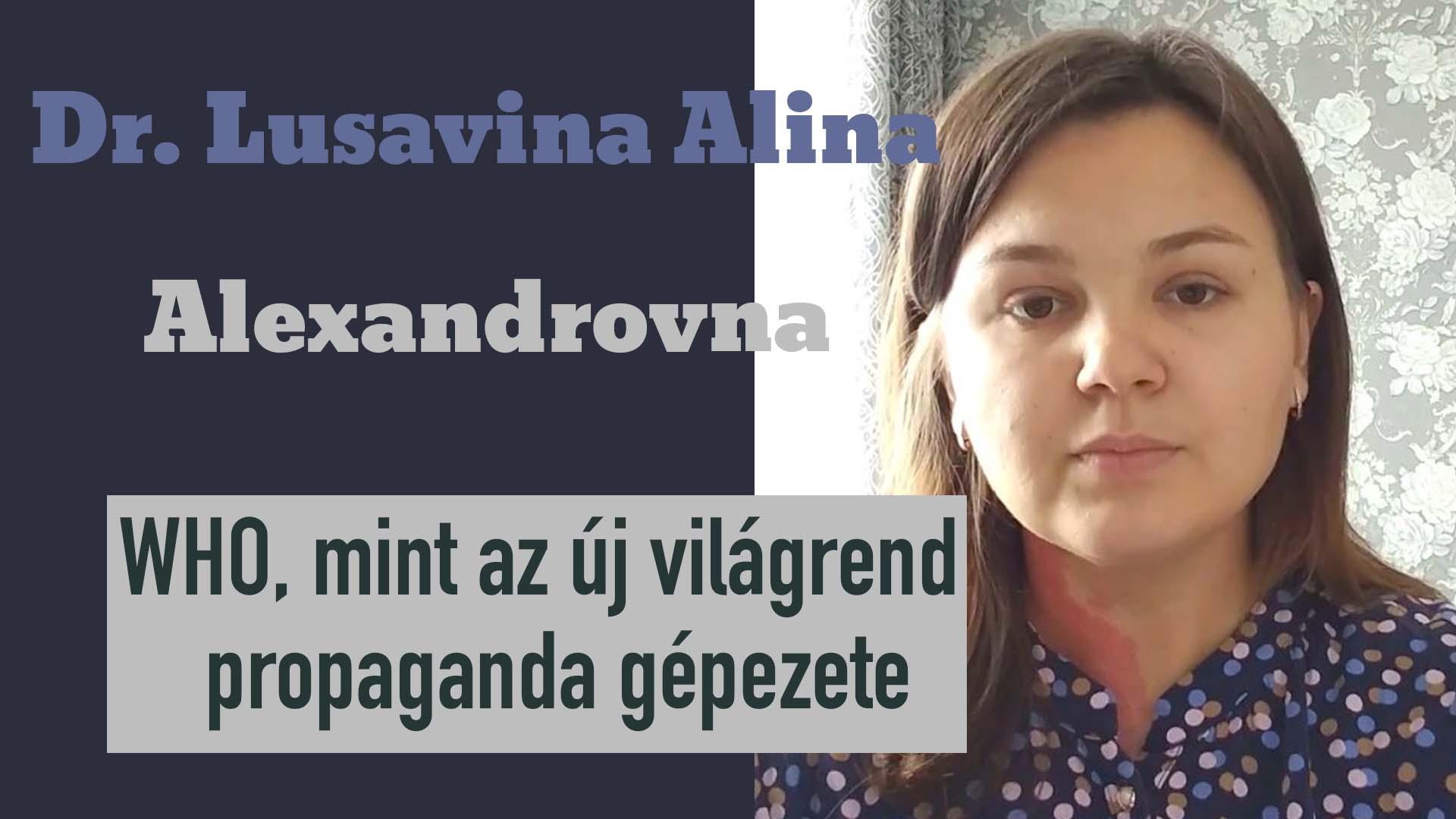 DR. LUSAVINA ALINA ALEKSZANDROVNA (RU) –  WHO, MINT AZ ÚJ VILÁGREND PROPAGANDA GÉPEZETE