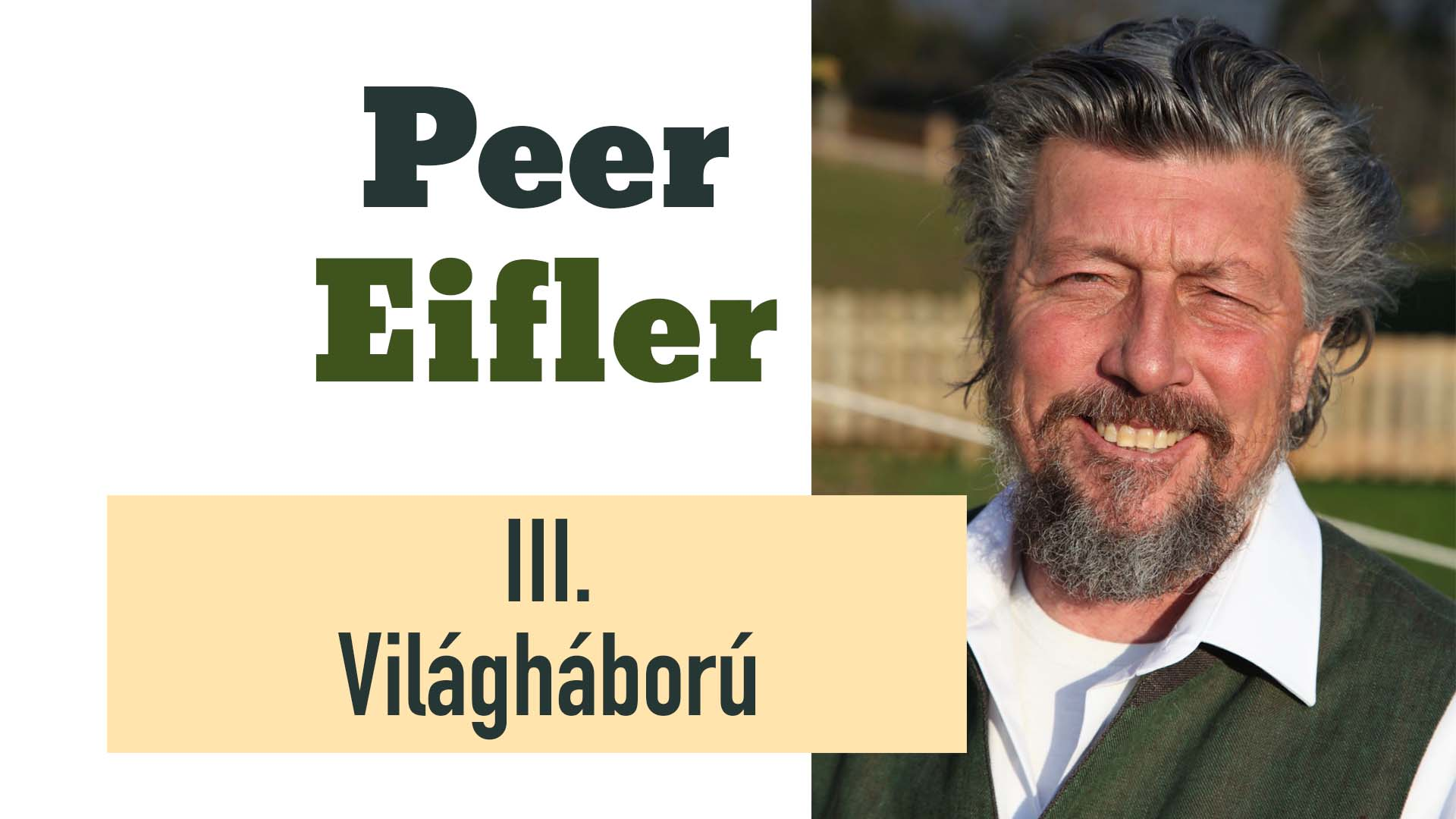 Dr. Peer Eifler (pszichiáter) (Ausztria – Tanzánia) –  III. világháború
