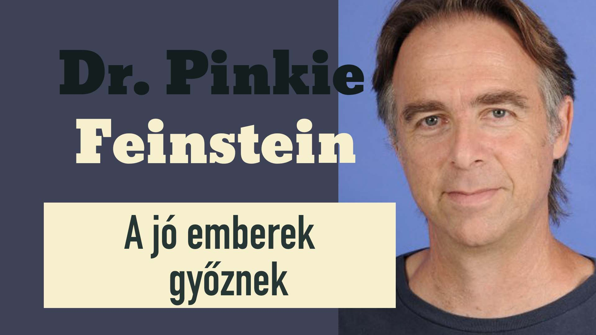 Dr. Pinkie Feinstein – A jó emberek győznek