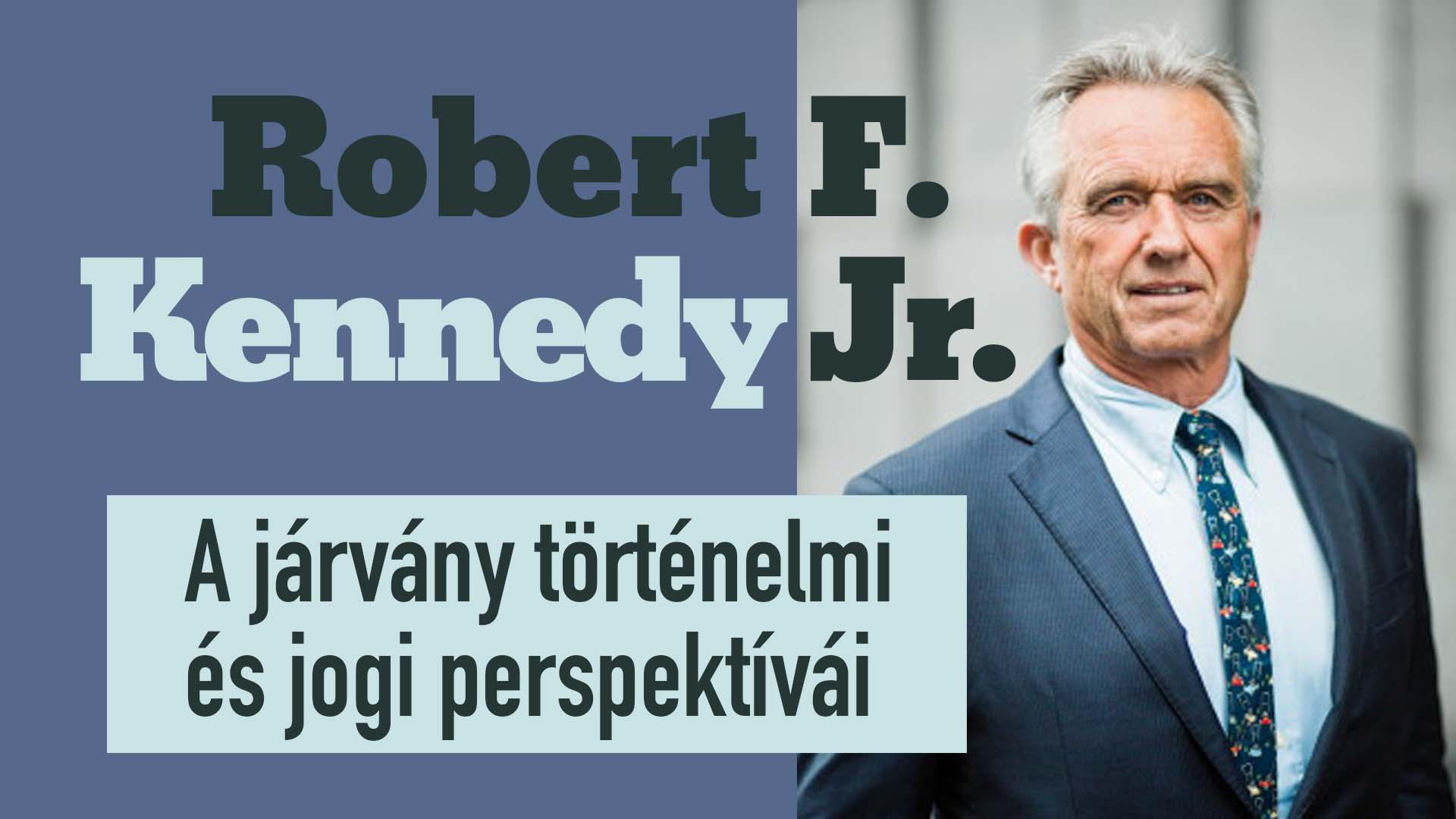 Robert F. Kennedy Jr. (USA) – A járvány történelmi és jogi perspektívái