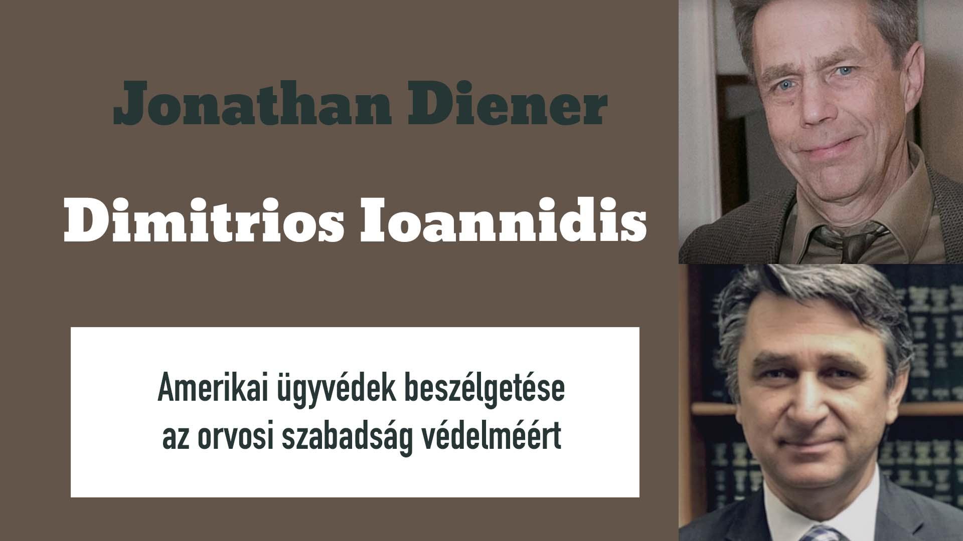 Jonathan Diener & Dimitrios Ioannidis – Amerikai ügyvédek kerekasztal beszélgetése az orvosi szabadság védelméért a Covid-19 járvány alatt az USA-ban