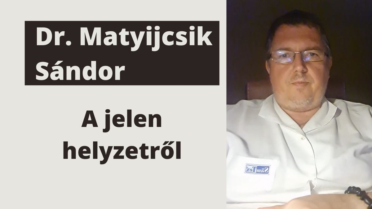 Dr. Matyijcsik Sándor traumatológus szakorvos a jelen helyzetről